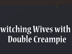 Guys Swap Wives Then Deliver Creampies